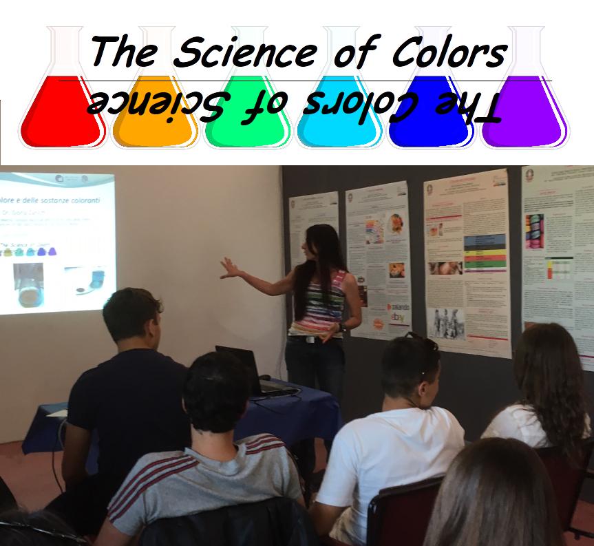 """Progettazione e realizzazione della Mostra Divulgativa: """"La Scienza dei Colori - I Colori della Scienza"""". Un esempio di percorso formativo di Alternanza Scuola Lavoro"""